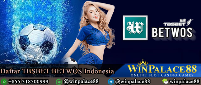 Agen Daftar TBSBET BETWOS Indonesia